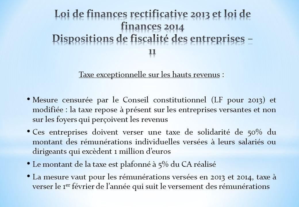 Taxe exceptionnelle sur les hauts revenus : Mesure censurée par le Conseil constitutionnel (LF pour 2013) et modifiée : la taxe repose à présent sur l