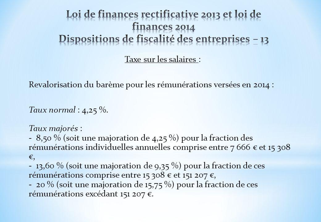 Taxe sur les salaires : Revalorisation du barème pour les rémunérations versées en 2014 : Taux normal : 4,25 %. Taux majorés : - 8,50 % (soit une majo