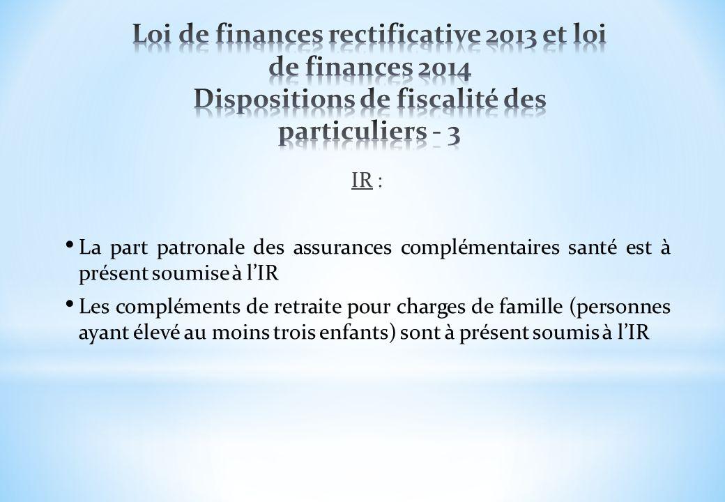 IR : La part patronale des assurances complémentaires santé est à présent soumise à lIR Les compléments de retraite pour charges de famille (personnes