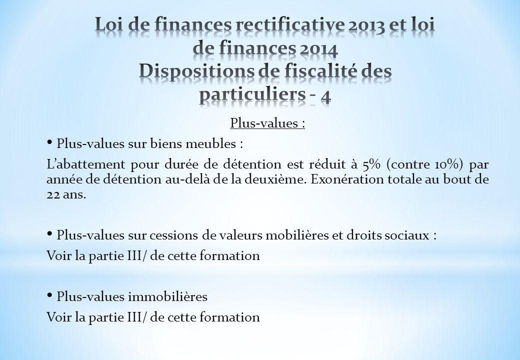 Plus-values : Plus-values sur biens meubles : Labattement pour durée de détention est réduit à 5% (contre 10%) par année de détention au-delà de la de