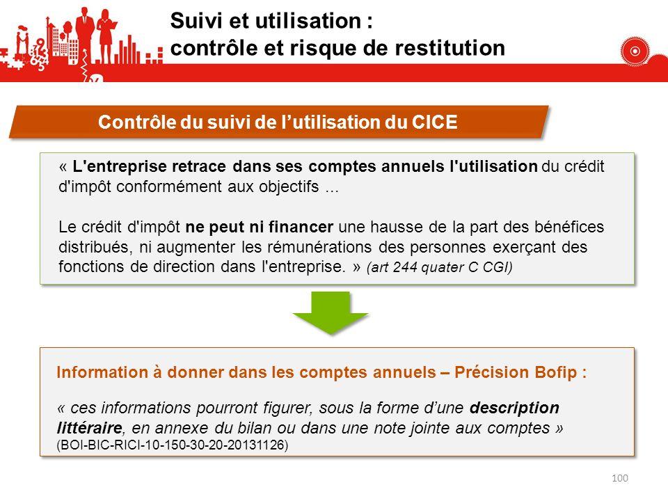Contrôle du suivi de lutilisation du CICE « L'entreprise retrace dans ses comptes annuels l'utilisation du crédit d'impôt conformément aux objectifs..