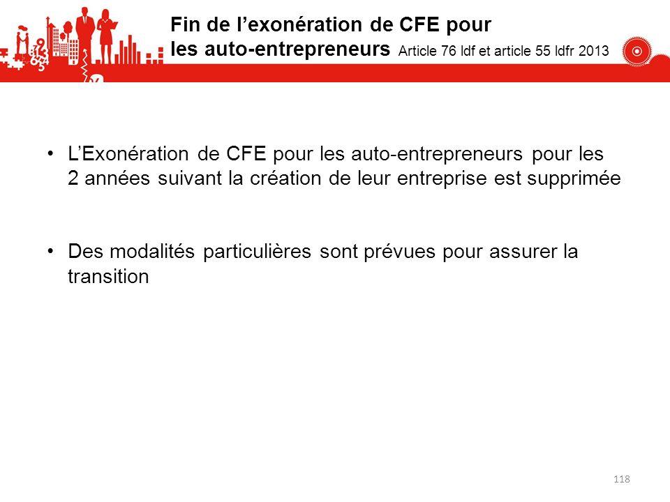 Fin de lexonération de CFE pour les auto-entrepreneurs Article 76 ldf et article 55 ldfr 2013 LExonération de CFE pour les auto-entrepreneurs pour les