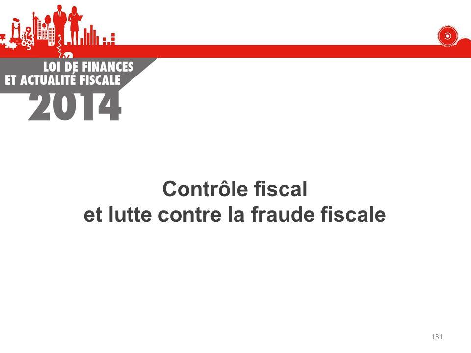 131 Contrôle fiscal et lutte contre la fraude fiscale