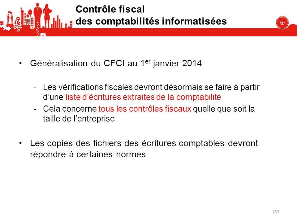 Contrôle fiscal des comptabilités informatisées Généralisation du CFCI au 1 er janvier 2014 -Les vérifications fiscales devront désormais se faire à p