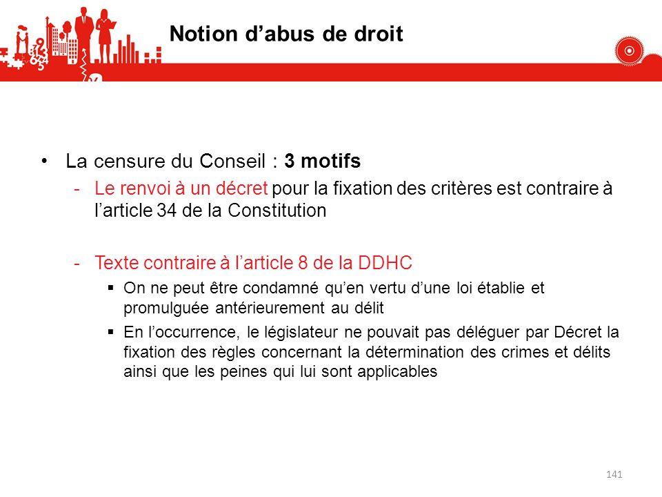 La censure du Conseil : 3 motifs -Le renvoi à un décret pour la fixation des critères est contraire à larticle 34 de la Constitution -Texte contraire