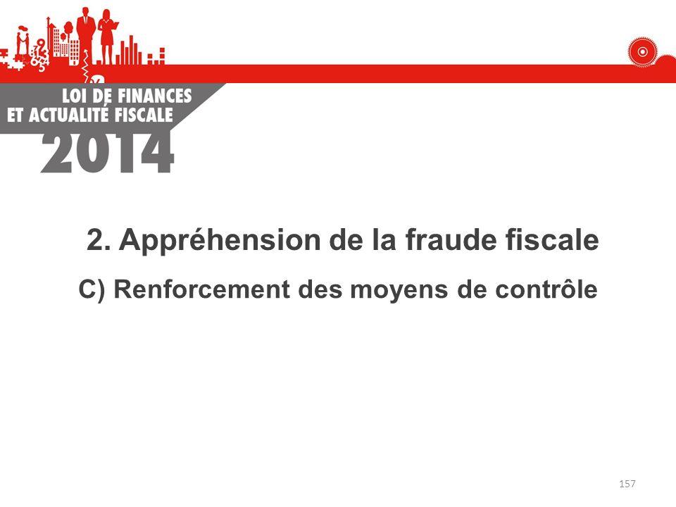 C) Renforcement des moyens de contrôle 2. Appréhension de la fraude fiscale 157