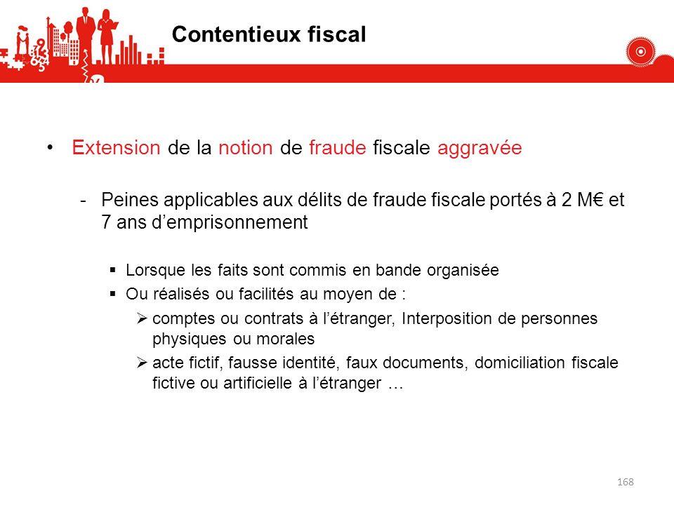 Contentieux fiscal Extension de la notion de fraude fiscale aggravée -Peines applicables aux délits de fraude fiscale portés à 2 M et 7 ans demprisonn