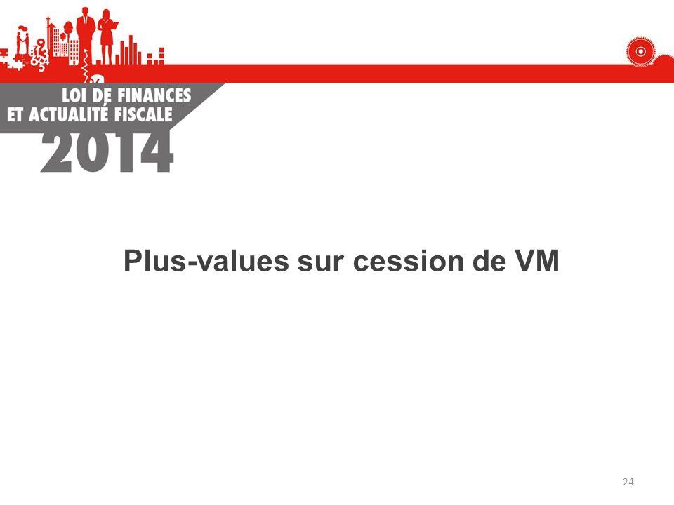 Plus-values sur cession de VM 24