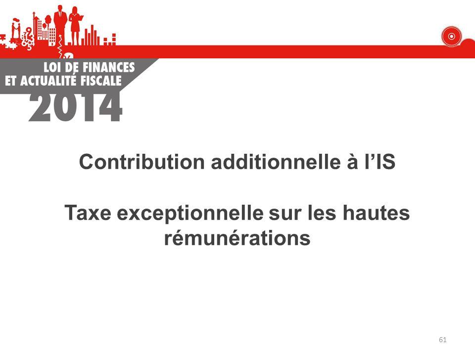 Contribution additionnelle à lIS Taxe exceptionnelle sur les hautes rémunérations 61