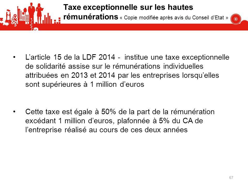 Larticle 15 de la LDF 2014 - institue une taxe exceptionnelle de solidarité assise sur le rémunérations individuelles attribuées en 2013 et 2014 par l