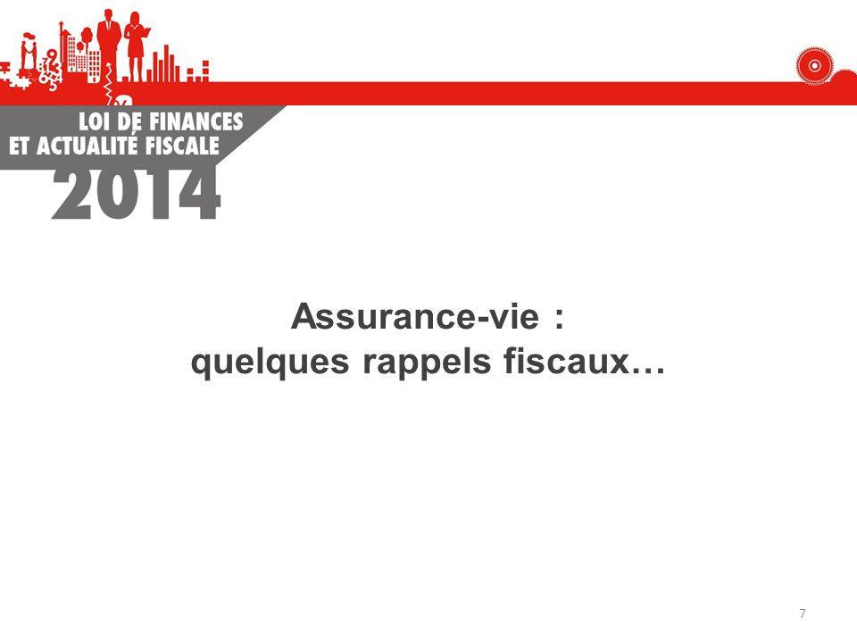 Assurance-vie : quelques rappels fiscaux… 7