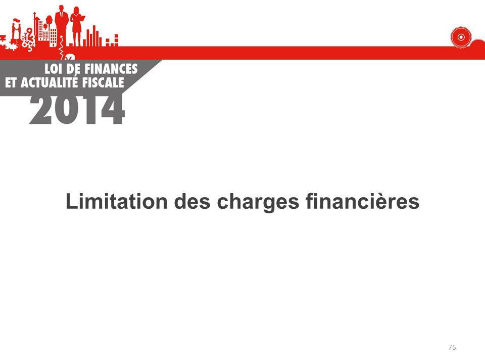 Limitation des charges financières 75
