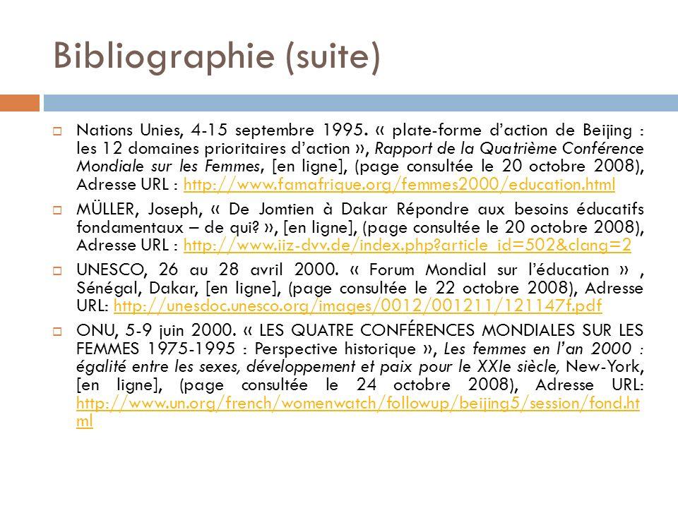 Bibliographie (suite) Nations Unies, 4-15 septembre 1995. « plate-forme daction de Beijing : les 12 domaines prioritaires daction », Rapport de la Qua