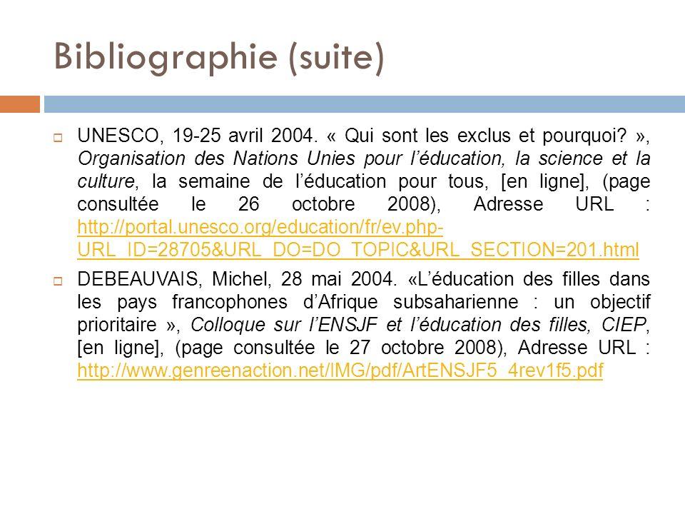 Bibliographie (suite) UNESCO, 19-25 avril 2004. « Qui sont les exclus et pourquoi? », Organisation des Nations Unies pour léducation, la science et la