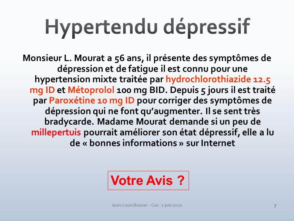 Jean-Louis Brazier - Cas - 2 juin 2010 Monsieur L. Mourat a 56 ans, il présente des symptômes de dépression et de fatigue il est connu pour une hypert