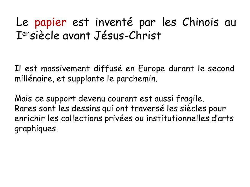 Le papier est inventé par les Chinois au I er siècle avant Jésus-Christ Il est massivement diffusé en Europe durant le second millénaire, et supplante