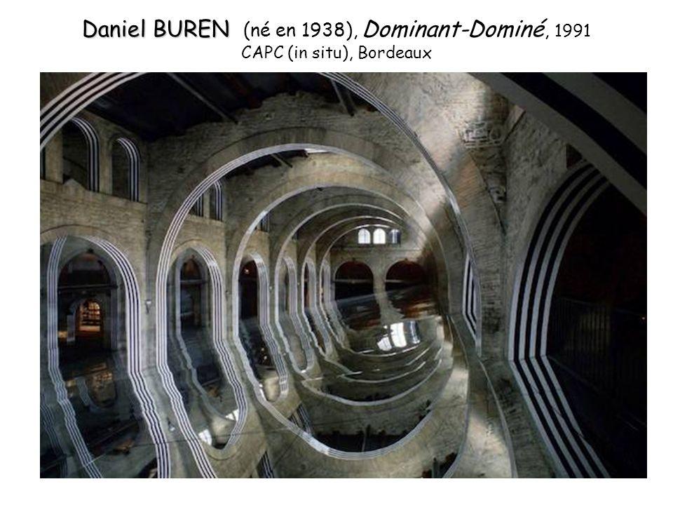 Daniel BUREN Daniel BUREN (né en 1938), Dominant-Dominé, 1991 CAPC (in situ), Bordeaux
