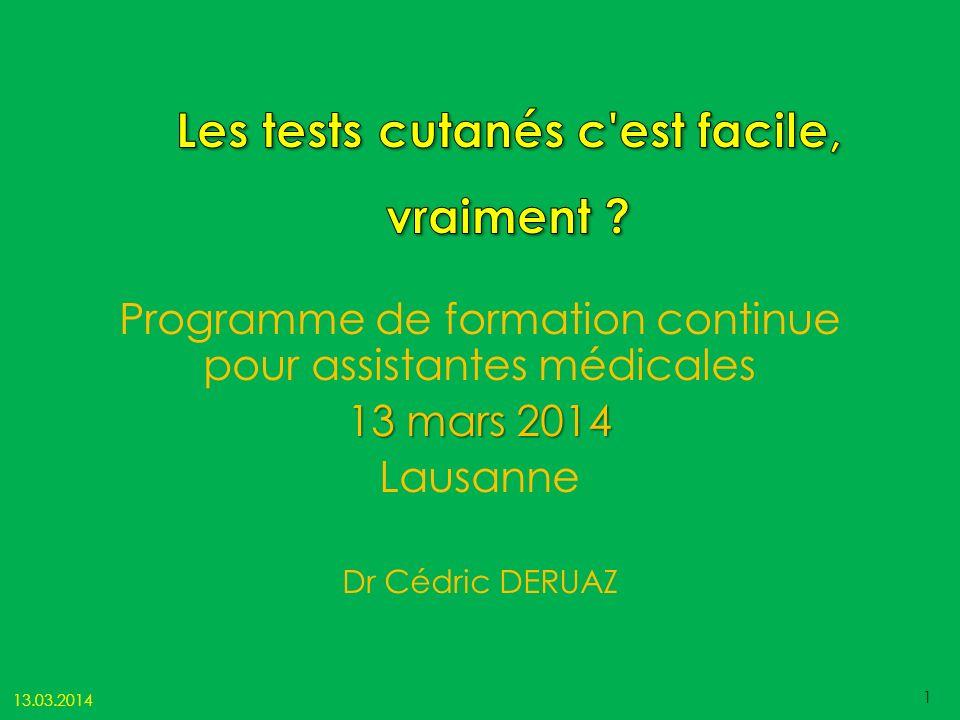Programme de formation continue pour assistantes médicales 13 mars 2014 Lausanne Dr Cédric DERUAZ 13.03.2014 1