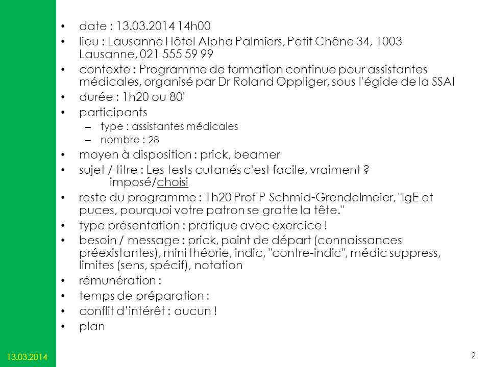 date : 13.03.2014 14h00 lieu : Lausanne Hôtel Alpha Palmiers, Petit Chêne 34, 1003 Lausanne, 021 555 59 99 contexte : Programme de formation continue