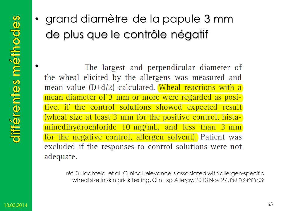 3 mm grand diamètre de la papule 3 mm de plus que le contrôle négatif réf. 3 Haahtela et al. Clinical relevance is associated with allergen-specic whe