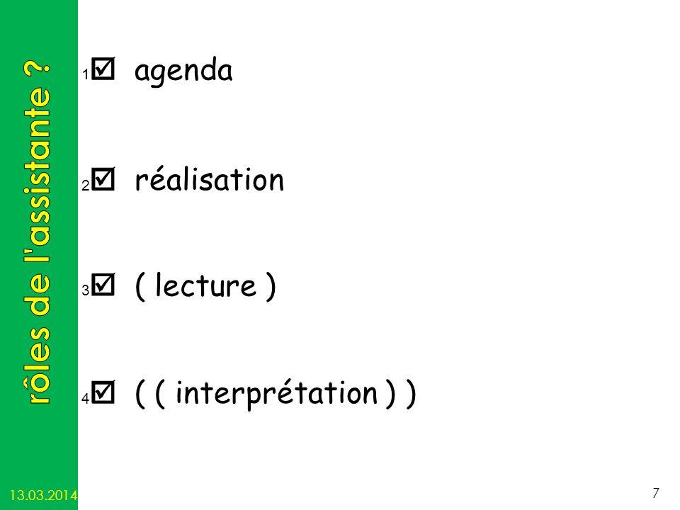 7 agenda 3 1 4 2 ( ( interprétation ) ) réalisation ( lecture )