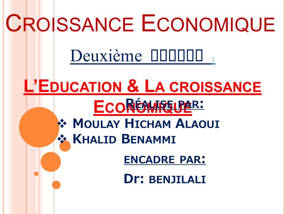 PLAN DE DEUXIÈME PARTIE : LE DUCATION & L A CROISSANCE E CONOMIQUE I.