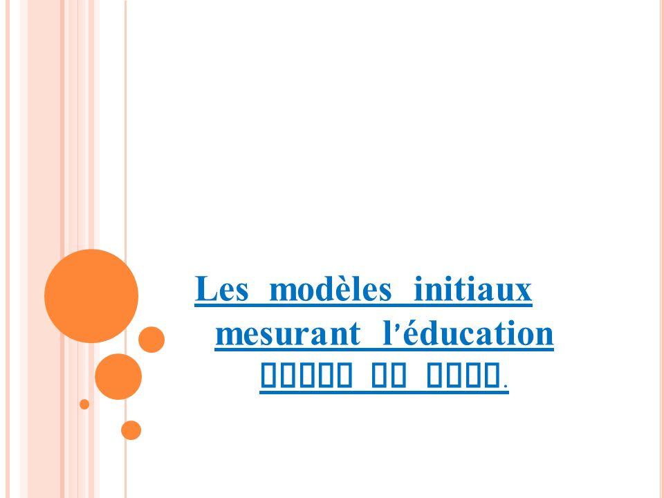 Les modèles initiaux mesurant l éducation comme un flux.
