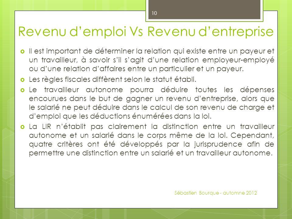 Revenu demploi Vs Revenu dentreprise Il est important de déterminer la relation qui existe entre un payeur et un travailleur, à savoir sil sagit dune