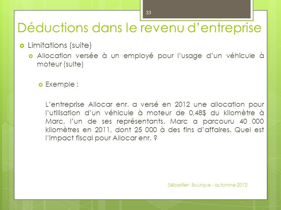 Limitations (suite) Allocation versée à un employé pour lusage dun véhicule à moteur (suite) Exemple : Lentreprise Allocar enr. a versé en 2012 une al
