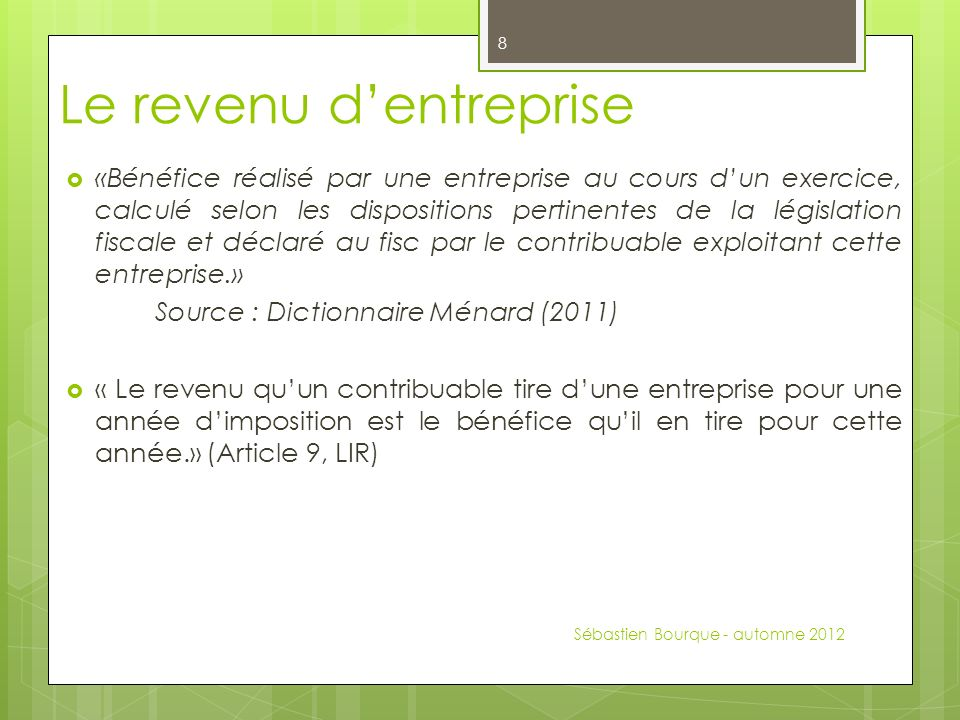 Le revenu dentreprise Le revenu (ou la perte) dentreprise est le résultat de la différence entre les inclusions et les déductions du revenu dentreprise.
