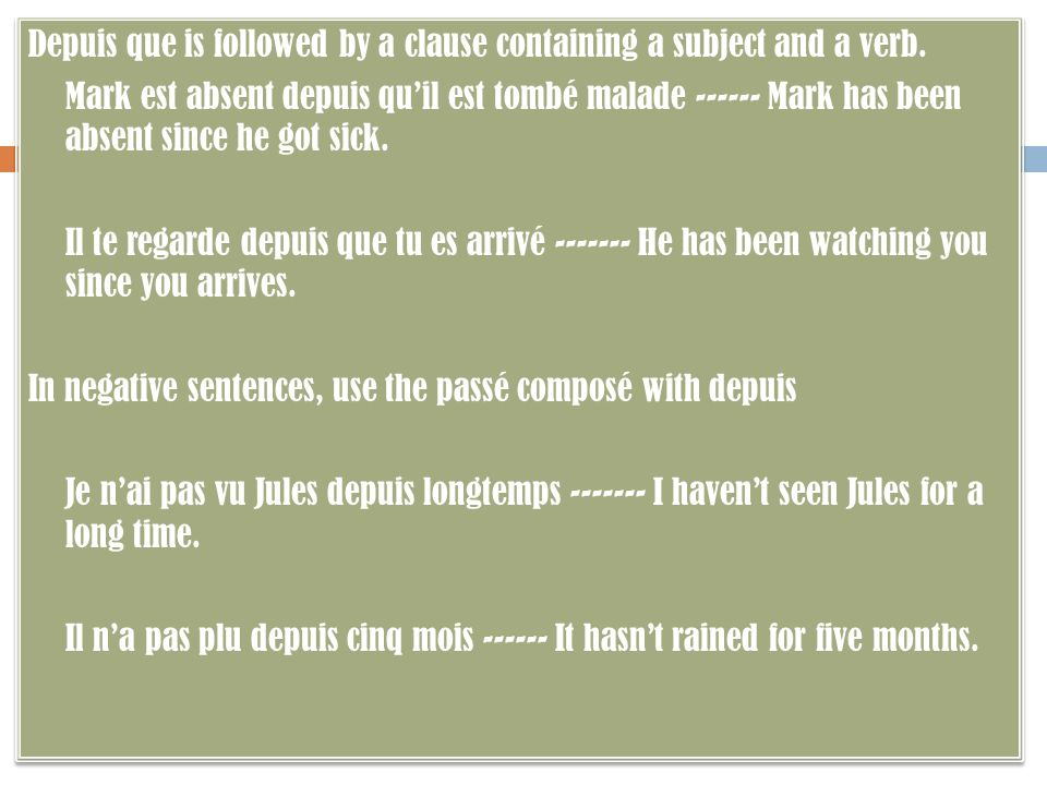 Depuis que is followed by a clause containing a subject and a verb.