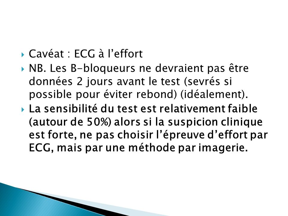 Cavéat : ECG à leffort NB.