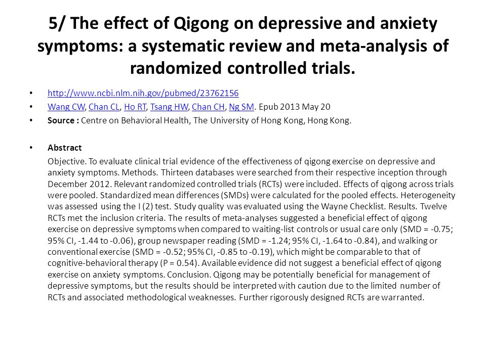 5/ The effect of Qigong on depressive and anxiety symptoms: a systematic review and meta-analysis of randomized controlled trials. http://www.ncbi.nlm