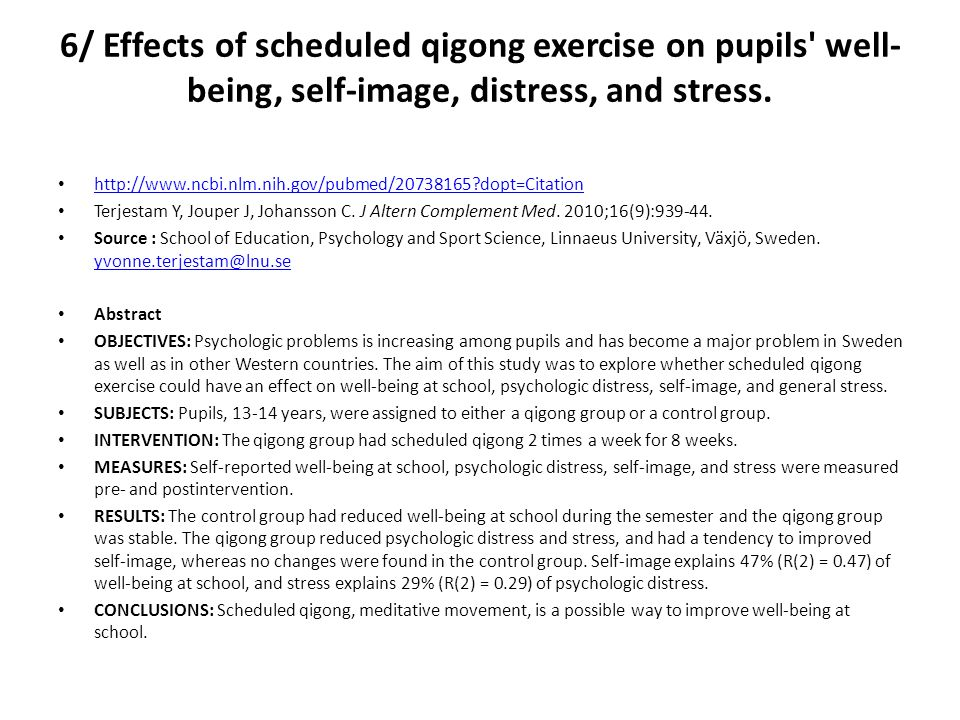 6/ Effects of scheduled qigong exercise on pupils well- being, self-image, distress, and stress.