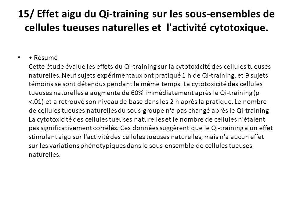 15/ Effet aigu du Qi-training sur les sous-ensembles de cellules tueuses naturelles et l activité cytotoxique.