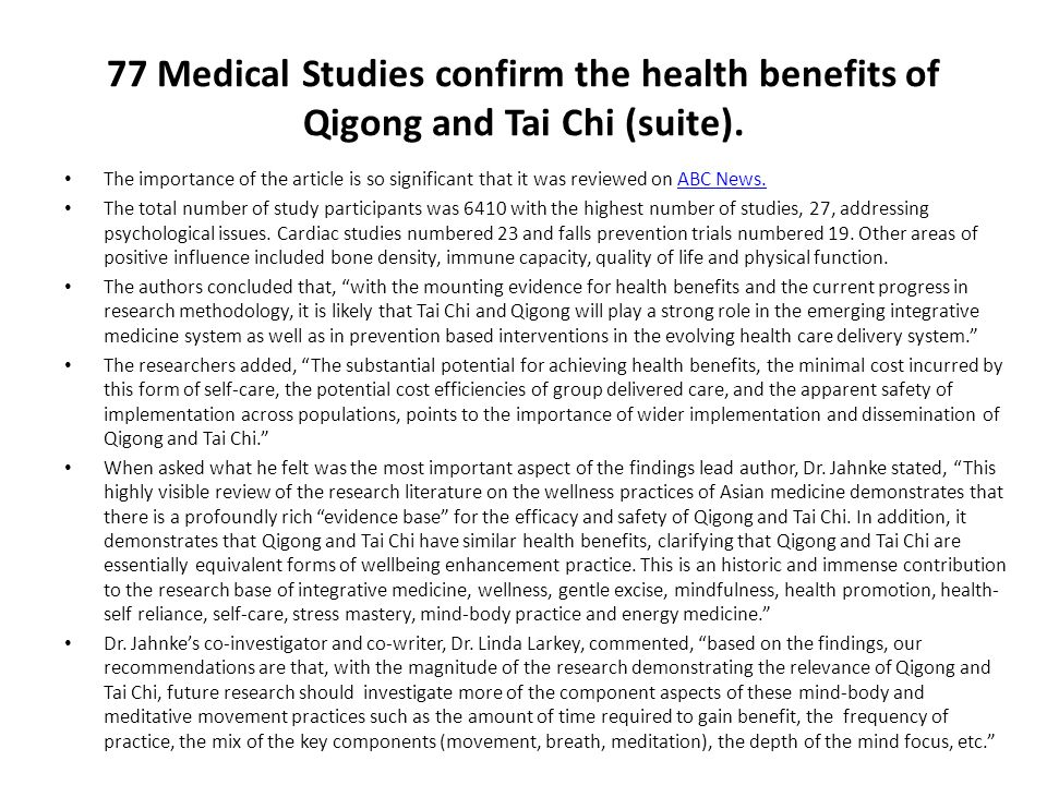 77 Medical Studies confirm the health benefits of Qigong and Tai Chi (suite). The importance of the article is so significant that it was reviewed on