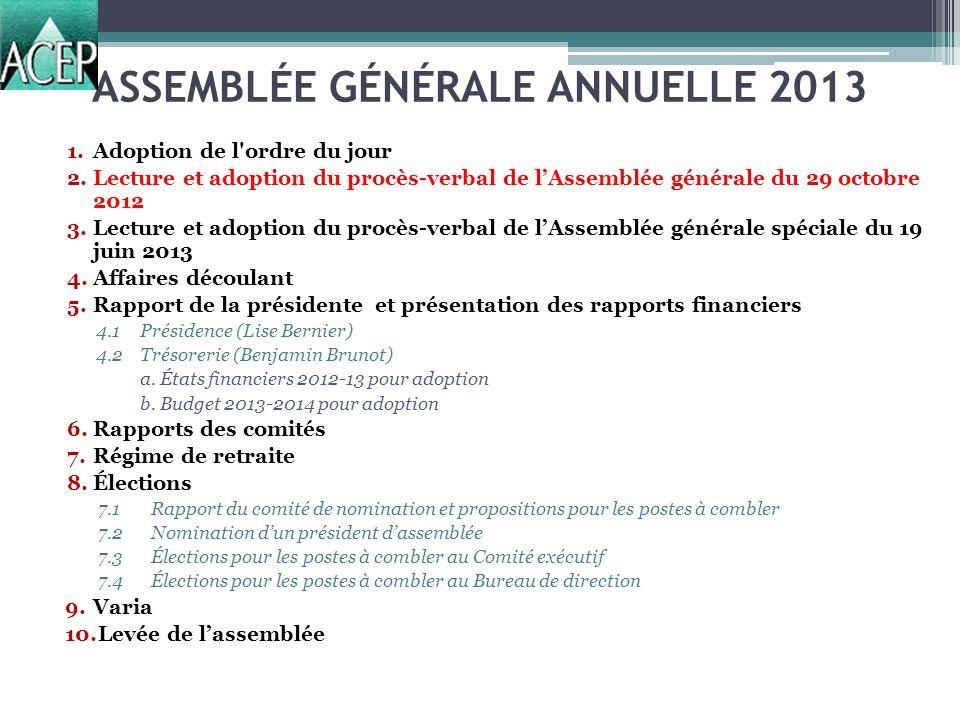 ASSEMBLÉE GÉNÉRALE ANNUELLE 2013 QUESTIONS AUX REPRÉSENTANTS DES COMITÉS