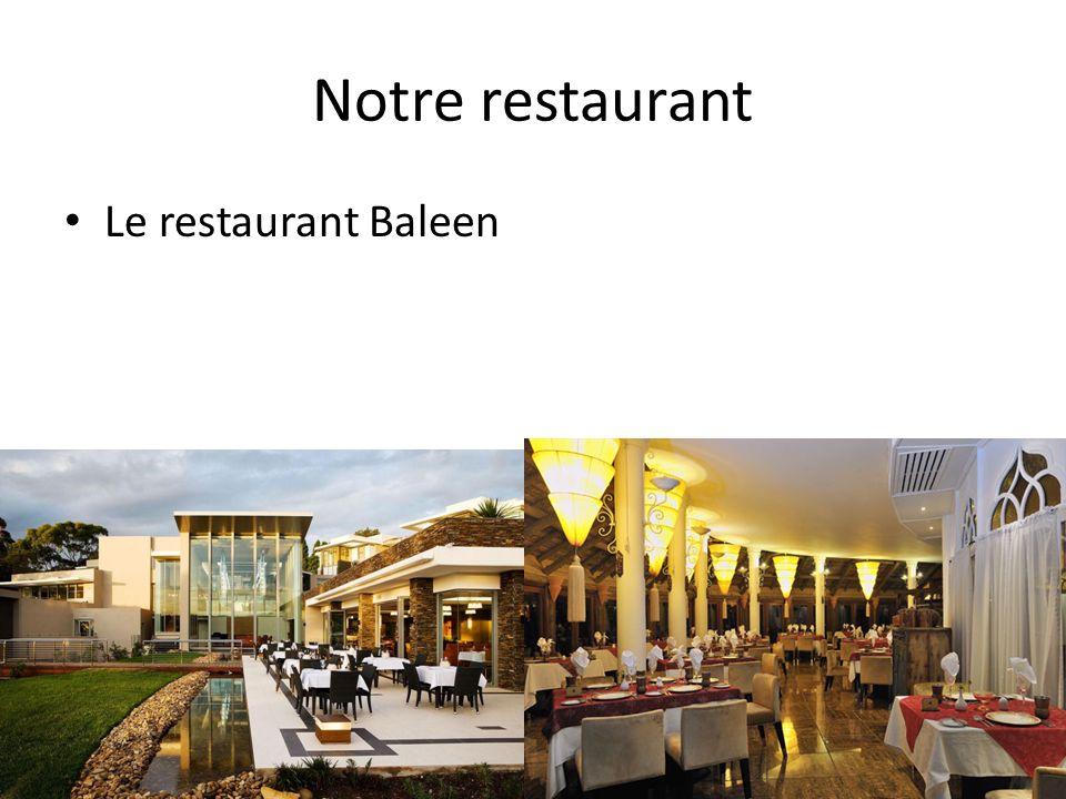 Notre restaurant Le restaurant Baleen