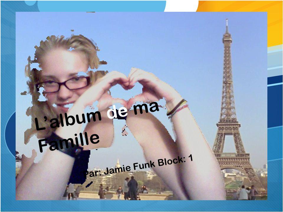 Lalbum de ma Famille Par: Jamie Funk Block: 1