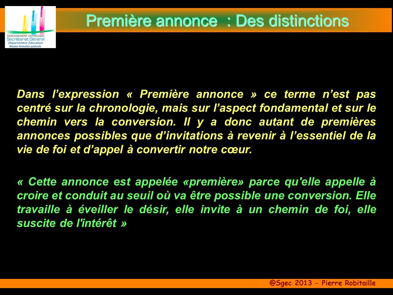 @Sgec 2013 - Pierre Robitaille Dans lexpression « Première annonce » ce terme nest pas centré sur la chronologie, mais sur laspect fondamental et sur