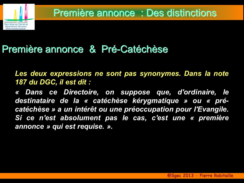 @Sgec 2013 - Pierre Robitaille Les deux expressions ne sont pas synonymes.