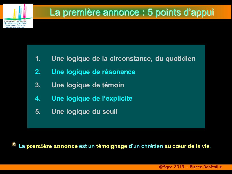 @Sgec 2013 - Pierre Robitaille 1.Une logique de la circonstance, du quotidien 2.Une logique de résonance 3.Une logique de témoin 4. Une logique de lex