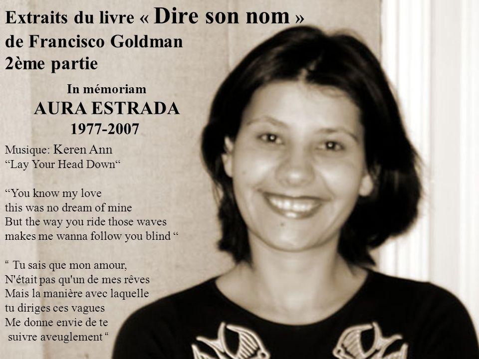 http://www.hunter.cuny.edu/creativewriting/memoriam/ http://www.hunter.cuny.edu/creativewriting/memoriam/ In Memoriam ~ AURA ESTRADA ~ 1977-2007 FRANCISCO GOLDMAN http://www.franciscogoldman.com/