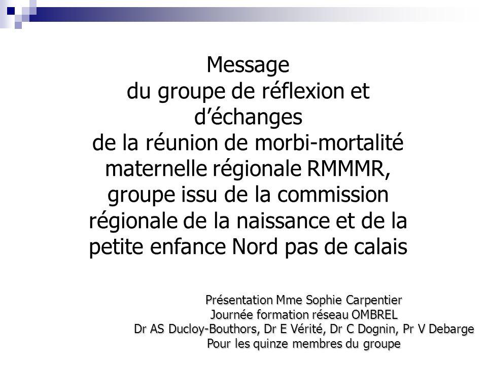 Présentation Mme Sophie Carpentier Journée formation réseau OMBREL Dr AS Ducloy-Bouthors, Dr E Vérité, Dr C Dognin, Pr V Debarge Pour les quinze membr