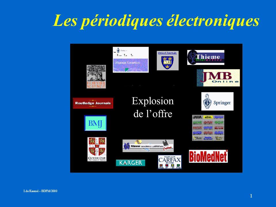 1 Les périodiques électroniques Explosion de loffre I.de Kaenel – BDFM/2000