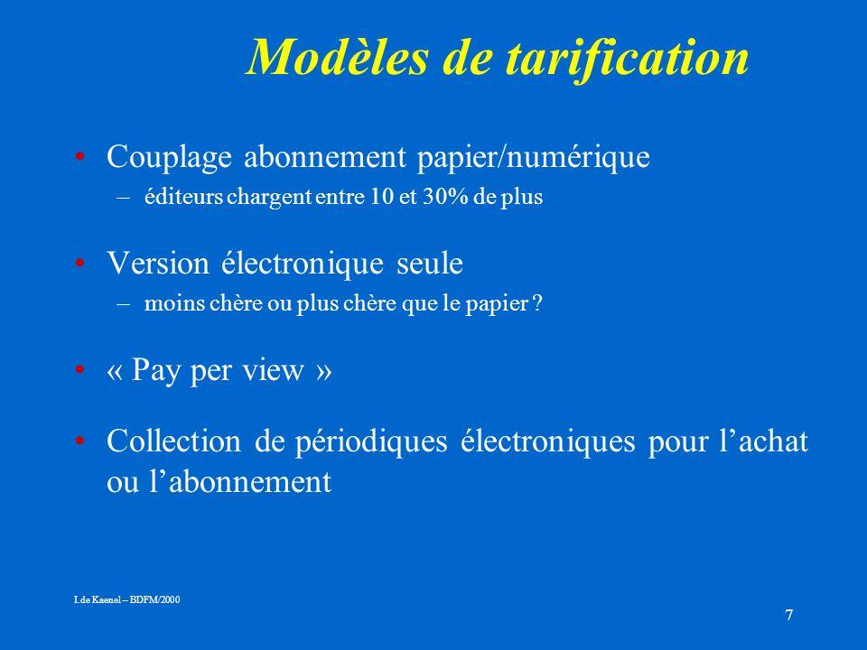 7 Modèles de tarification Couplage abonnement papier/numérique –éditeurs chargent entre 10 et 30% de plus Version électronique seule –moins chère ou plus chère que le papier .