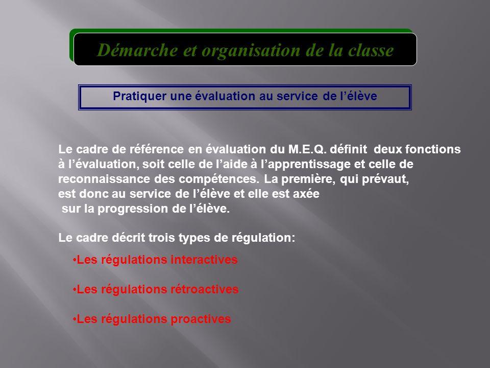 Le cadre de référence en évaluation du M.E.Q. définit deux fonctions à lévaluation, soit celle de laide à lapprentissage et celle de reconnaissance de