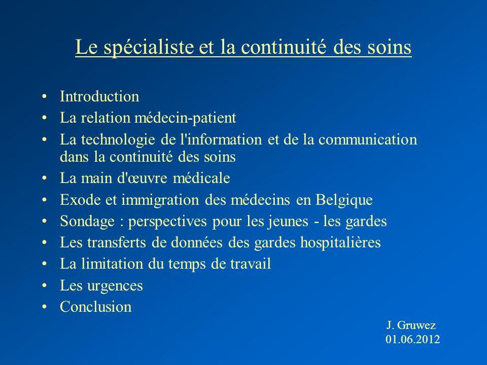 Le spécialiste et la continuité des soins Introduction La relation médecin-patient La technologie de l'information et de la communication dans la cont