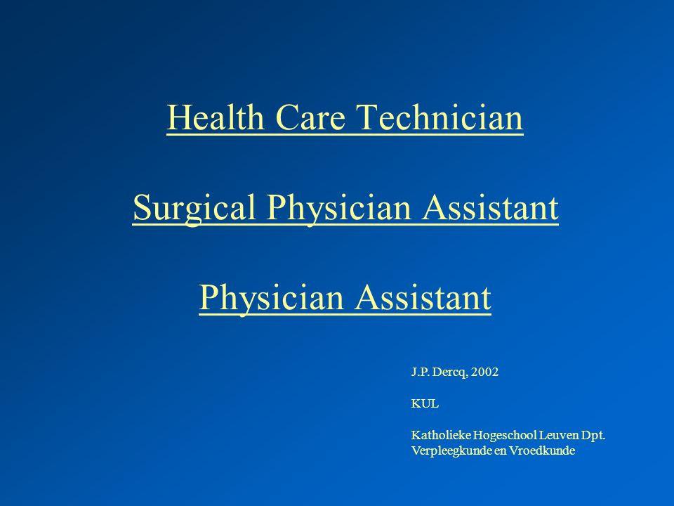 Health Care Technician Surgical Physician Assistant Physician Assistant J.P.