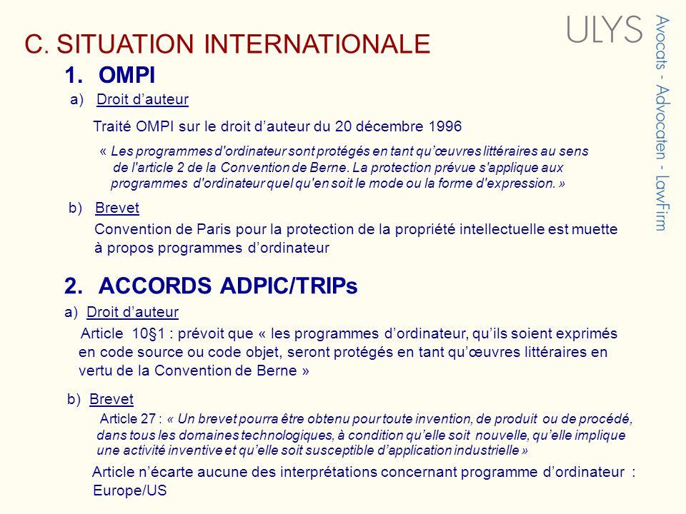 C. SITUATION INTERNATIONALE a) Droit dauteur Traité OMPI sur le droit dauteur du 20 décembre 1996 « Les programmes d'ordinateur sont protégés en tant